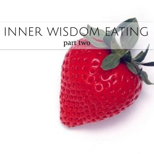 inner wisdom eating part two