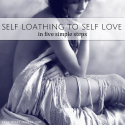 self loathing to self love in 5 steps