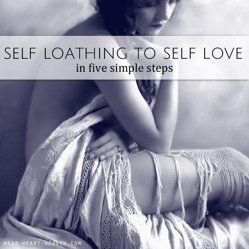 self loathing to self love in 5 steps