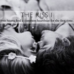 The Kiss Part One