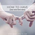 How to Have Your Own Love Story