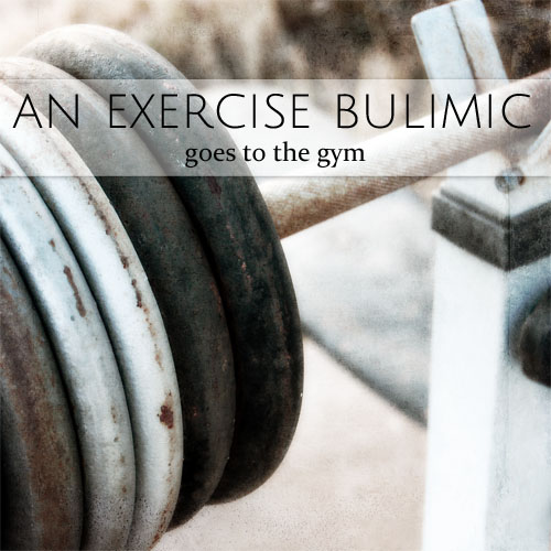 exercise bulimic goes to the gym