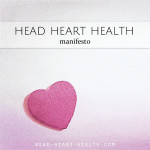 The Head•Heart•Health Manifesto