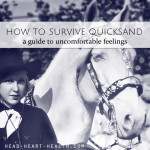 How to survive quicksand : a guide to uncomfortable feelings