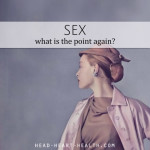 Sex • What's the point again?
