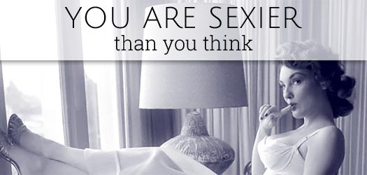 you are sexier than you think T