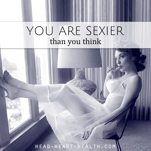 you are sexier than you think