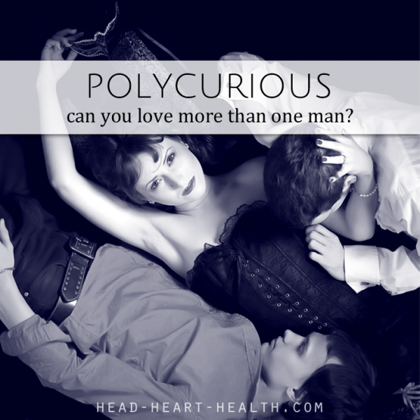Can you love more than one man? Polycurious