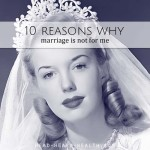10 Reasons Why Marriage is Not For Me