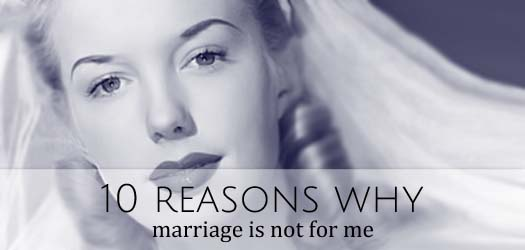 marriage is not for me T