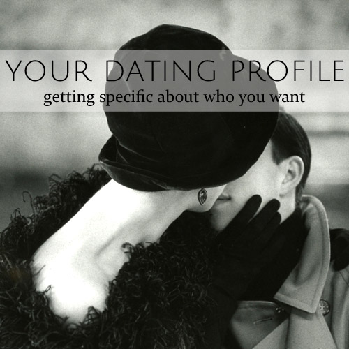 Your Dating Profile • the middle • getting specific about who you want • from head-heart-health.com