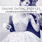 How to Write an Online Dating Profile • The Headline