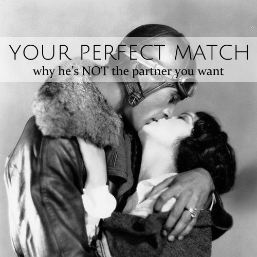 Your perfect match • why he's not the partner you want • from head-heart-healthc.om