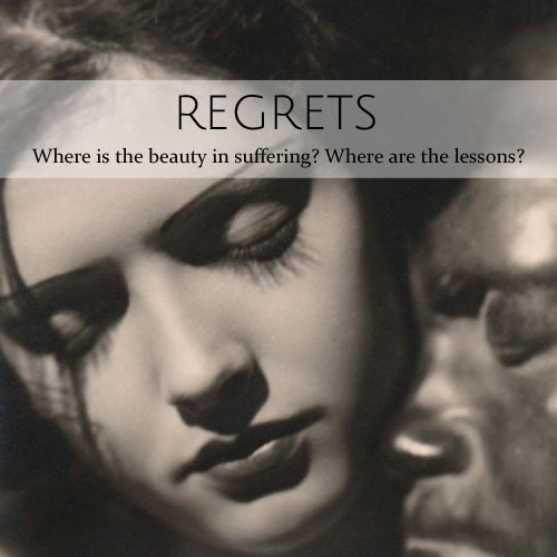 Regrets • Where is the beauty in suffering? • from head-heart-health.com