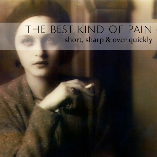 The Best Kind of Pain • short, sharp & over quickly • from head-heart-health.com