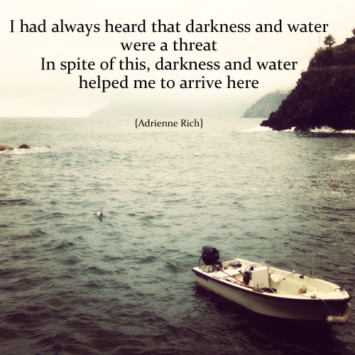 darkness and water helped me to arrive here