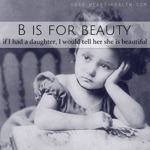 B is for Beauty • head-heart-health.com