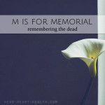 M is for Memorial • #atozchallenge