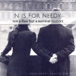 N is for Needy • #atozchallenge