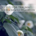 T is for Trauma • #atozchallenge