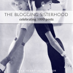 The Blogging Sisterhood • Celebrating 1000 Posts