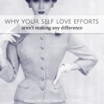 Why your self-love efforts aren't working