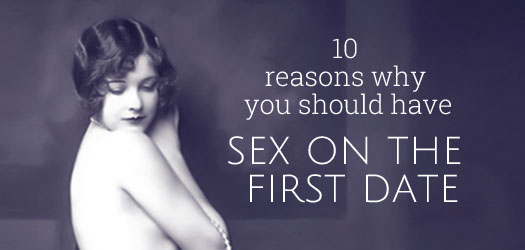 10 reasons sex on the first date T