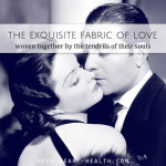 The Exquisite Fabric of Love