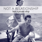 Not a Relationship but a Pirate Ship