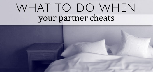 what to do when your partner cheats T