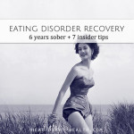 Eating Disorder Recovery • Six Years of Sobriety + Seven Recovery Tips