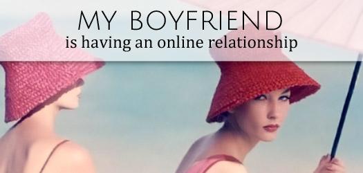 boyfriend online relationshipT