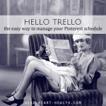Hello Trello • The Easy Way to Manage Your Pinterest Schedule