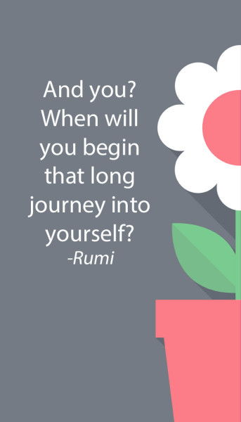 10 Rumi quotes - when will you begin