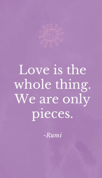 10 Rumi quotes - love is the whole thing