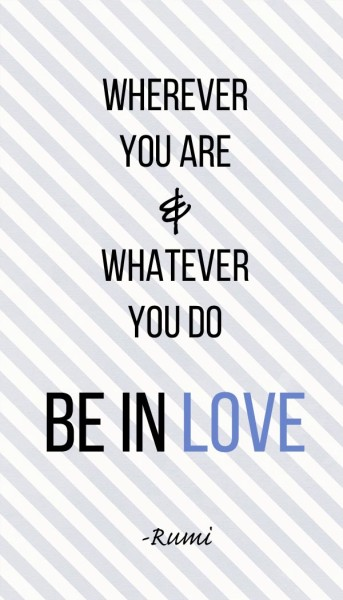 10 Rumi quotes - be in love