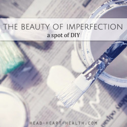 the beauty of imperfection DIY