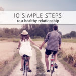 10 Simple Steps to a Healthy Relationship