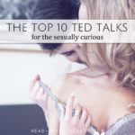 The Top Ten Ted Talks for the Sexually Curious