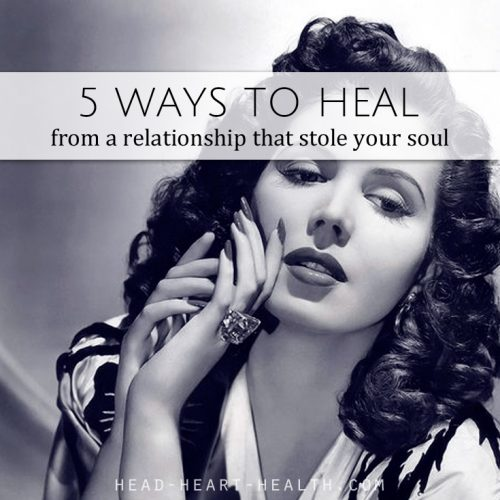 heal from a relationship that stole your soul
