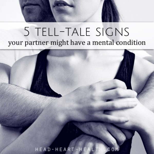 5 signs your partner might have a mental condition